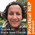 Shelle Rose Charvet And The LAB Profile®: Practical NLP Podcast 82