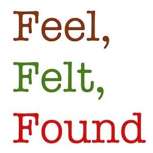feel, felt, found